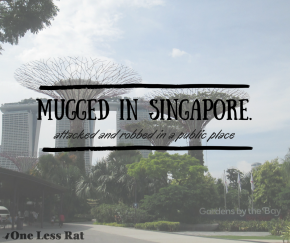 Mugged in Singapore.