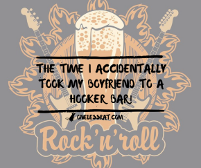 The Time I Accidentally took my Boyfriend to a Hooker Bar!